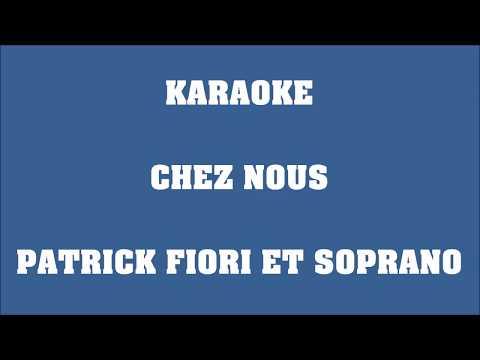 Chez nous - Patrick Fiori & Soprano - KARAOKE