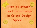 How to attach text to an image in Cricut Design Space....