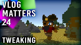 Vlog Matters 24: Tweaking [Game Dev Vlog]