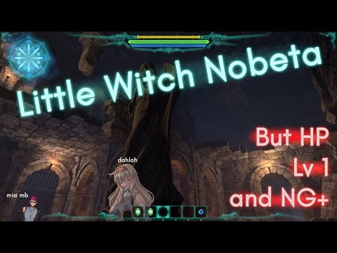 Little Witch Nobeta - But Lv1 HP and NG+【NIJISANJI ID】