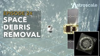 Space Debris Removal - Ep24