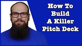 How to Build a Killer Pitch Deck   Startup Pitch Deck Tips   How to Pitch to Investors