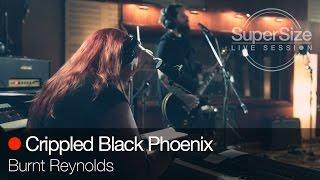 SuperSize Live Session - Crippled Black Phoenix - Burnt Reynolds