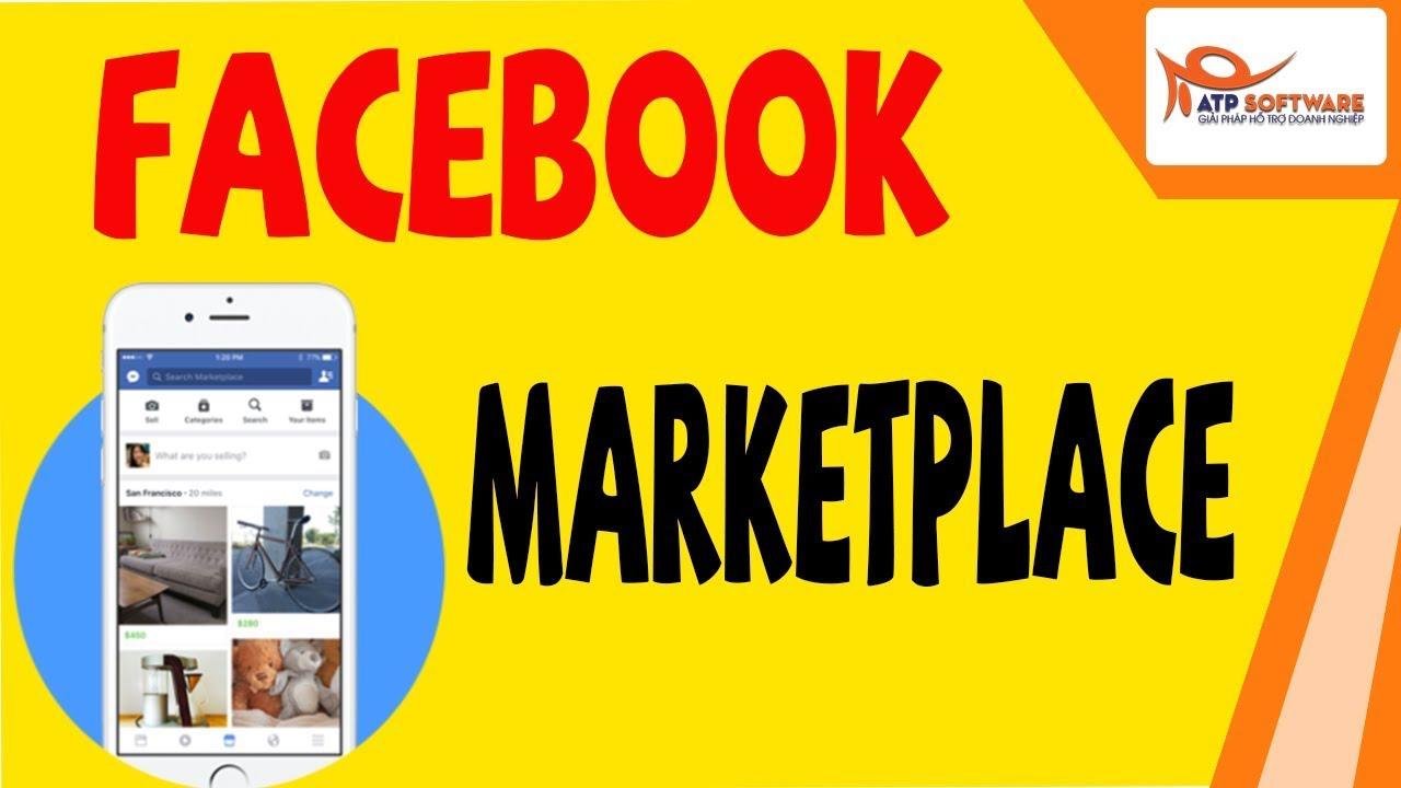 Facebook Marketplace là gì và đăng ký như thế nào    Bài học kinh doanh