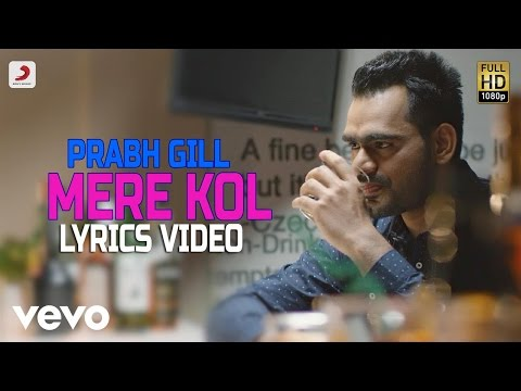 Prabh Gill - Mere Kol | Lyrics Video