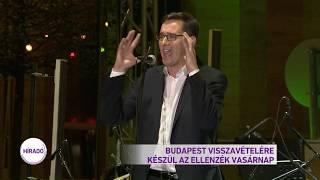 Budapest visszavételére készül az ellenzék vasárnap
