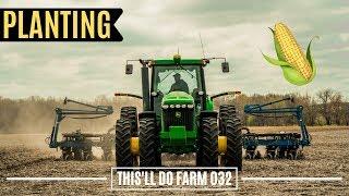 A LONG Day Of Planting Corn 2020 | This'll Do Farm Vlog 031