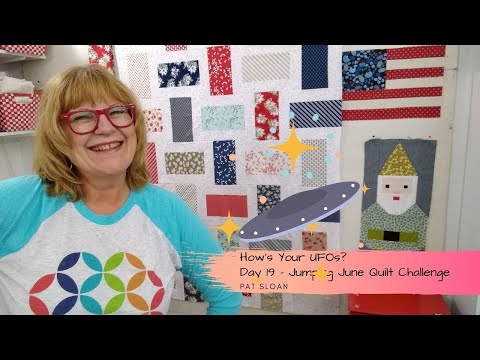 How's your UFOs? —- Pat Sloan June 19  Quilt challenge 2020