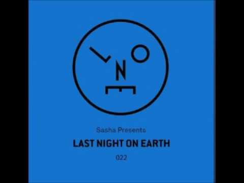 Sasha - Last Night On Earth 022 - February 2017