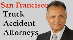 San Francisco Truck Accident Attorneys