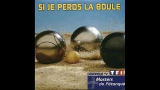 """Tom Kareen - Si je perds la boule (Générique de l'émission TV """"Masters de pétanque"""")"""