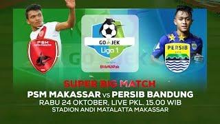 Download Video SUPER BIG MATCH! Laga Adu Gengsi! PSM Makassar vs Persib Bandung - 24 Oktober 2018 MP3 3GP MP4