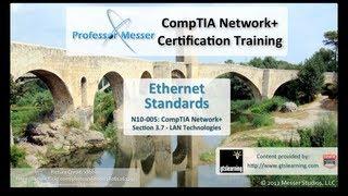 Ethernet Standards - CompTIA Network+ N10-005: 3.7