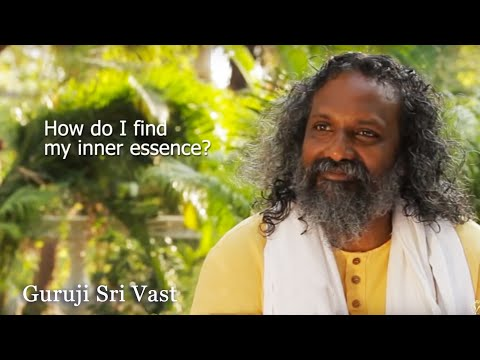 How to find my inner essence - Interview Guruji Sri Vast Part1