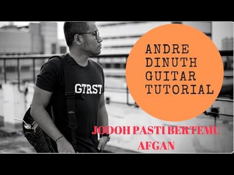 ANDRE DINUTH GUITAR TUTORIAL - JODOH PASTI BERTEMU - AFGAN