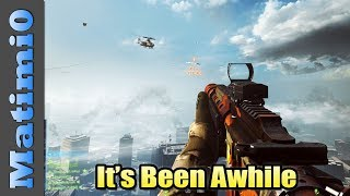 It's Been Awhile - Battlefield 4