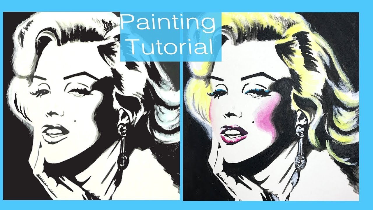 Pop Art Painting For Beginners How To Paint Marilyn Monroe B W Or Colorful