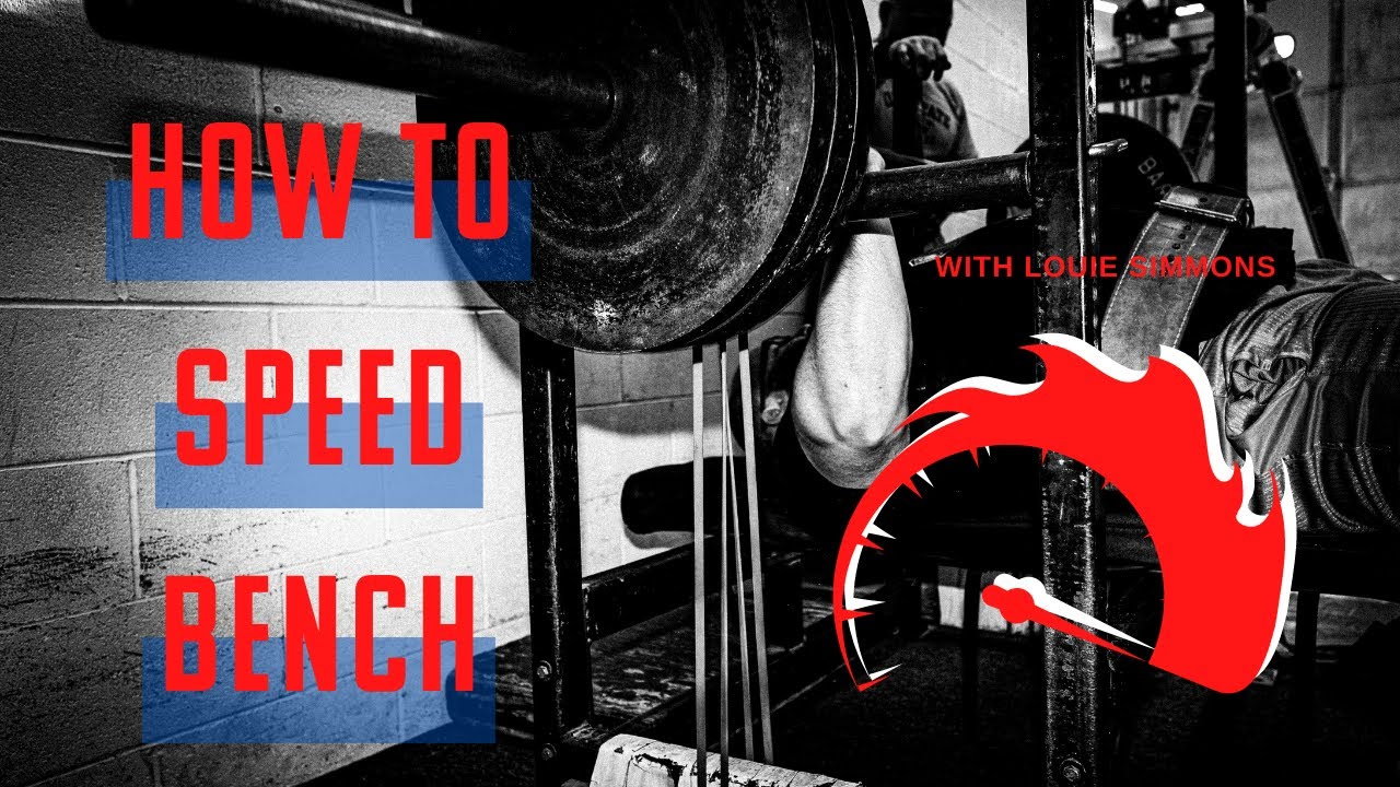 How To Speed Bench with Louie Simmons