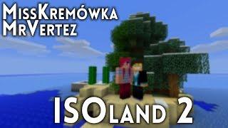 MINECRAFT: ISOland 2 #1 /w Kremówka i w tle Evarez xD