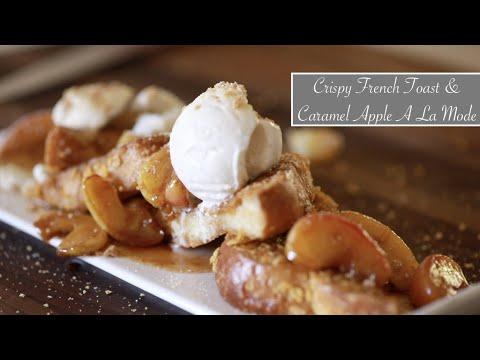 Crispy French Toast & Caramel Apple a La Mode