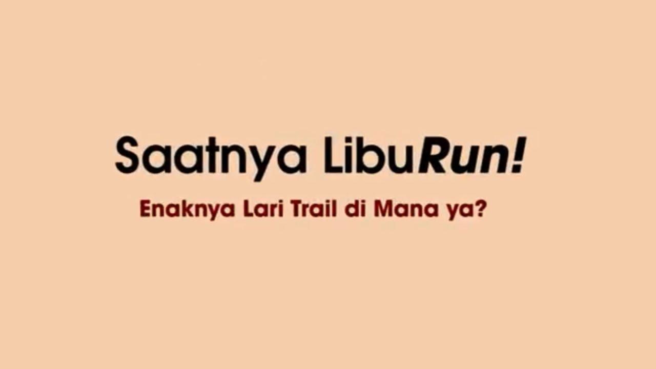 LibuRun! 10 Tempat Lari Trail Pilihan