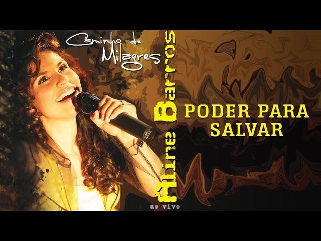 Poder para salvar   CD Caminho de Milagres   Aline Barros