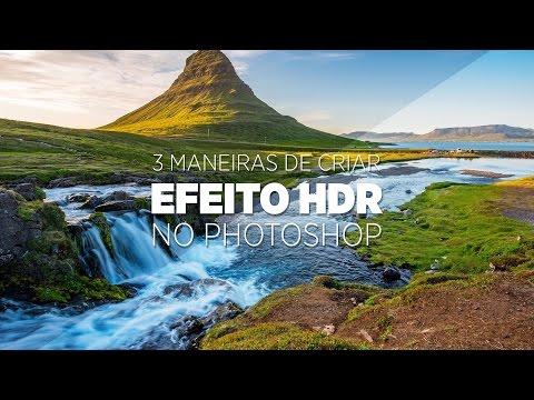3 maneiras de fazer o efeito HDR no Photoshop