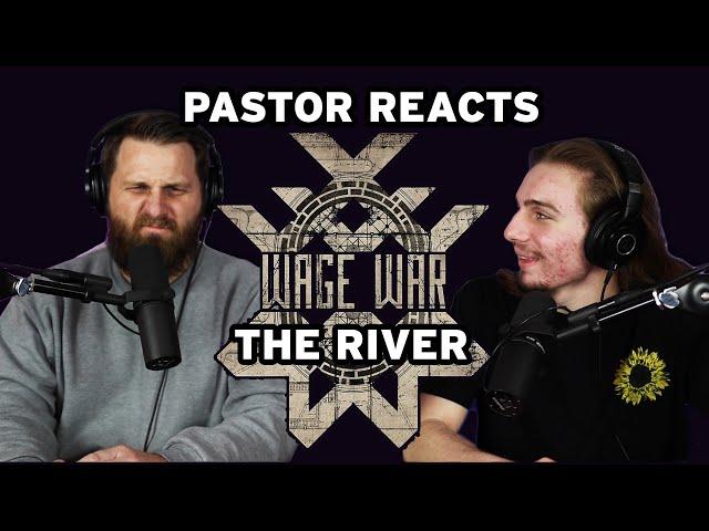 Wage War The River // Pastor Rob Reaction // Lyric Analysis