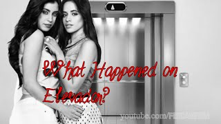 What happened on elevator? | CAMREN
