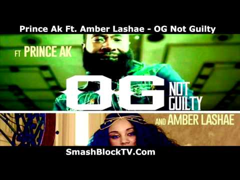 Prince AK Ft. Amber Lashae - OG Not Guilty