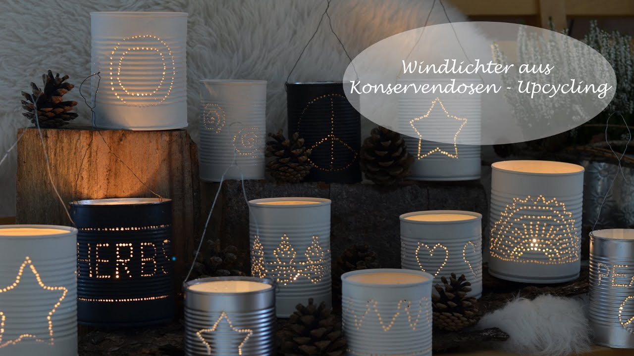 diy windlichter aus konservendosen ein upcycling projekt youtube. Black Bedroom Furniture Sets. Home Design Ideas