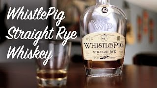 WhistlePig Straight Rye Whiskey Review