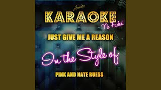 Just Give Me a Reason (In the Style of Pink and Nate Ruess) (Karaoke Version)