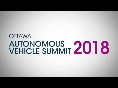 2018 Ottawa Autonomous Vehicle Summit | Autonomous Driving Is The Future