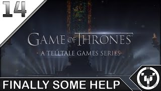 FINALLY SOME HELP | Telltale: Game of Thrones | 14