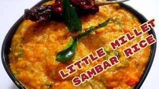 Sambar Rice Recipe |Little Millet Sambar Rice Recipe | samai sambar rice in tamil by Healthy & Yummy