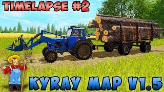 Farming simulator 17 Timelapse Kuray Map v1 5 ep#2