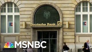 NYT: Deutsche Bank Complies With Subpoena For Trump's Financial Records | The Last Word | MSNBC