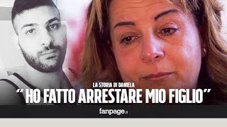 """Daniela fa arrestare il figlio: """"L'ho messo al mondo un'altra volta, altre mamme facciano come me"""""""