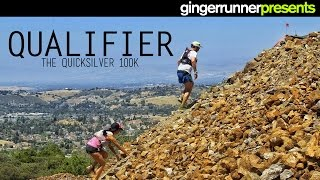 QUALIFIER: The 2015 Quicksilver 100k | The Ginger Runner & The Western States 100