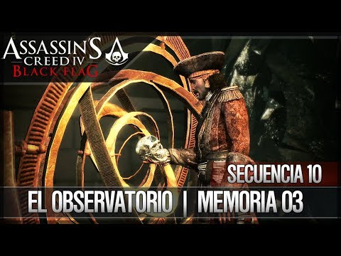 Assassin's Creed 4 Black Flag | Walkthrough | Secuencia 10 | El Observatorio | 3 | 100%