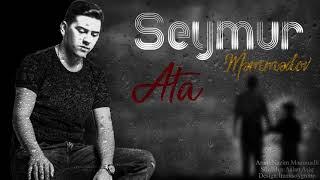Seymur Memmedov - Ata (2018 YENİ)