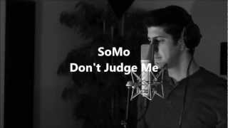 Repeat youtube video Chris Brown - Don't Judge Me (Rendition) by SoMo
