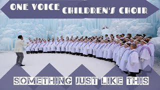 Lirik Something Just Like This - The Chainsmokers & Coldplay ( Cover by One Voice Children's Choir