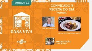 Nossa Casa Viva convida a Chef Rosane Radecki - Apresentação: André Bezerra