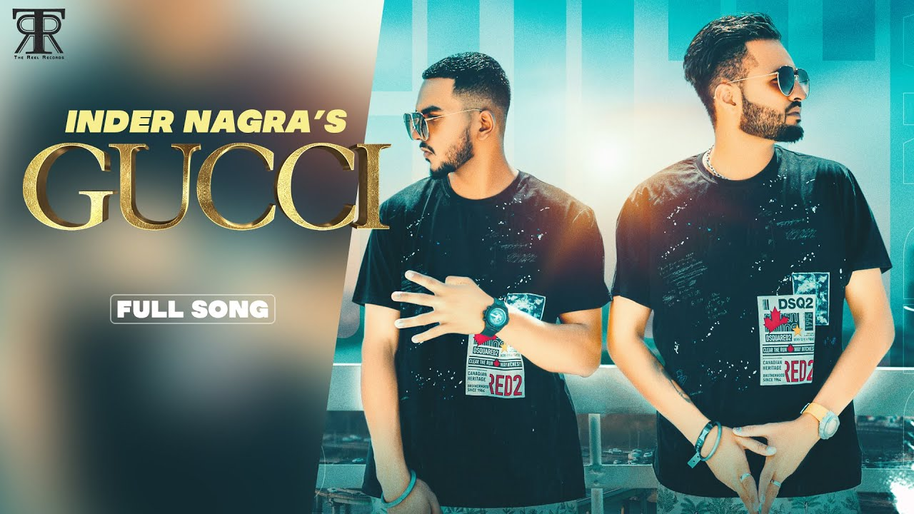 GUCCI | Inder Nagra I The reel records | LATEST MUSIC VIDEO 2021 |