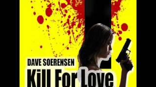 Dave Soerensen - Kill for Love Promo