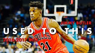 Jimmy Butler 2016-2017 Mix - Used To This