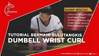 Tutorial Bermain Bulutangkis - Dumbell Wrist Curl