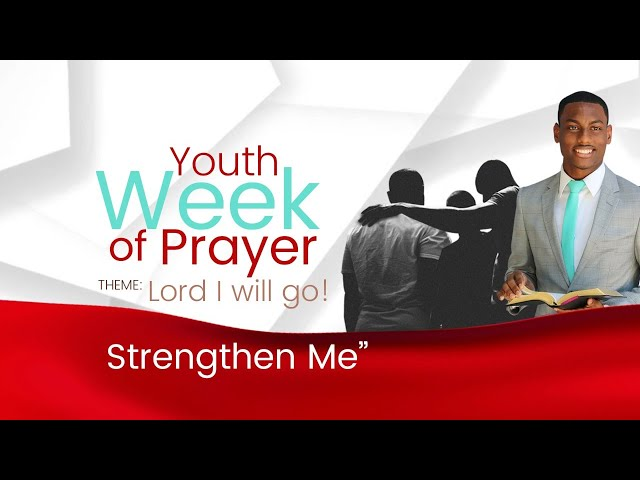 Youth Week of Prayer- Lord i will go!